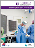 Special Committee Investigating Deaths Under Anaesthesia (SCIDUA) case reviews booklet 2015