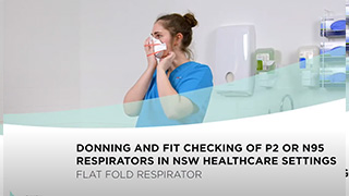 Donning and Fit Checking of Respirator in NSW Healthcare Settings: Flat Fold Respirator