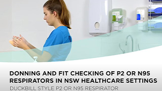 Donning & Fit Checking of Respirator in NSW Healthcare Settings: Duckbill style P2 or N95 Respirator