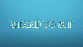 Stand to Sit